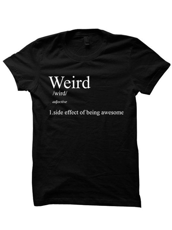 d86fb86f97c8 Weird Definition T-shirt Funny Tshirts Weird Stuff Womens Tops Mens Fashion  Plus Sizes Definition Tees Back To School Clothes Hipster Shirts