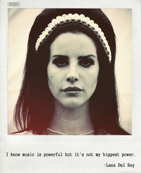 Lana Del Rey Quotes | Lana Del Rey is my idol! | Pinterest