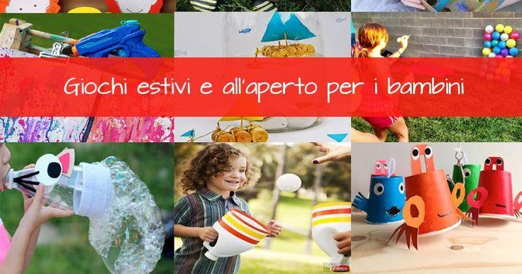 Tanti tutorial per realizzare giochi estivi e all'aperto per i bambini, usando materiali low cost e di riciclo