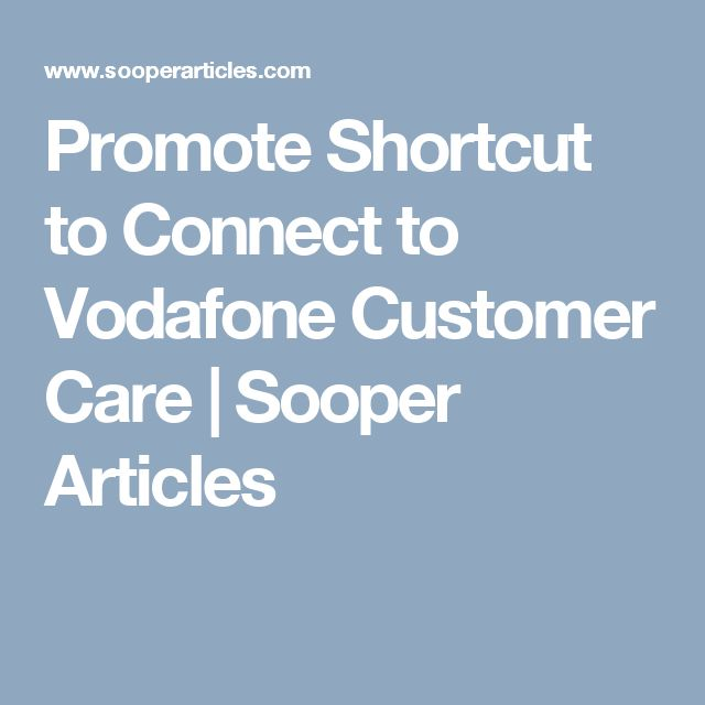 Promote Shortcut to Connect to Vodafone Customer Care | Sooper Articles
