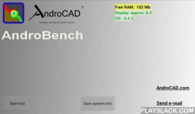 """AndroCAD: AndroBench  Android App - playslack.com , You can test the compatibility of your device and our programs. AndroBench checks the following parameters: screen size, free RAM, OS version.Minimum System Requirements for any AndroCAD Demo Viewer.Display: recommended 4.0"""" and more.Free RAM memory: approx. 40 MbAndroid OS: 4.0 and higherMinimum System Requirements for AndroCAD Viewers (Light/Pro version).Display: 4.0"""" and moreFree RAM memory: 80-120 MbAndroid OS: 4.0 and higher"""