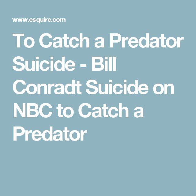 To Catch a Predator Suicide - Bill Conradt Suicide on NBC to Catch a Predator