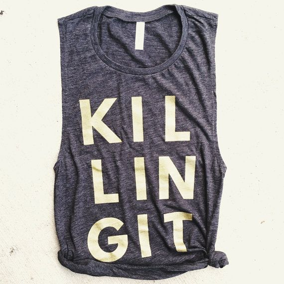 Hey, I found this really awesome Etsy listing at https://www.etsy.com/ca/listing/281547994/killing-it-muscle-tee-fit-mom-funny