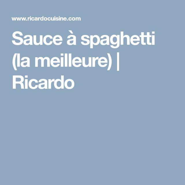 Sauce à spaghetti (la meilleure)   Ricardo