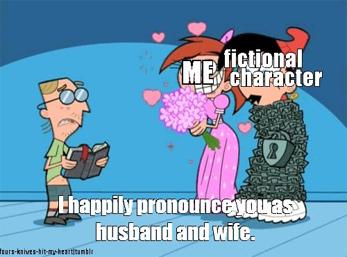 Haha, me with any anime fictional character *cough* Germany from Hetalia *cough*