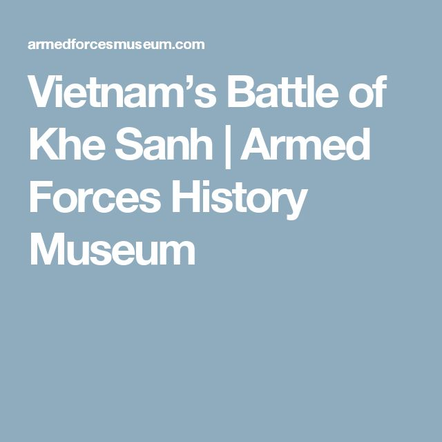 Vietnam's Battle of Khe Sanh | Armed Forces History Museum