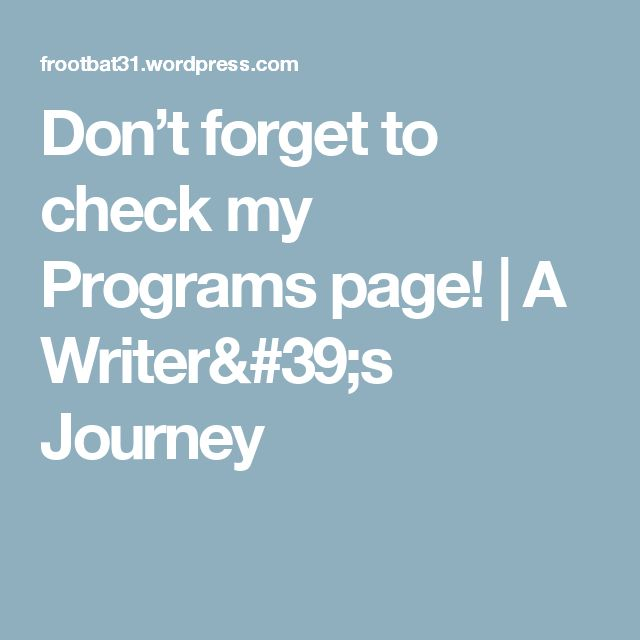 Don't forget to check my Programs page! | A Writer's Journey