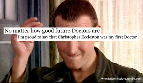 Chris will always have a special place in my heart. And honestly I think every Doctor will.