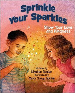 Sprinkle Your Sparkles... A great book for teaching children to spread love, peace, compassion, kindness and love!