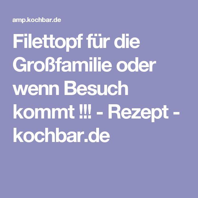 Filettopf für die Großfamilie oder wenn Besuch kommt !!! - Rezept - kochbar.de