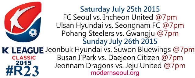 K League Classic 2015 Round 23 and K League Challenge Round 23 – Previews / Predictions (July 25th-26th)   Modern Seoul