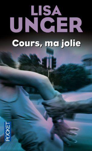 Cours, ma jolie de Lisa UNGER et autres, http://www.amazon.fr/dp/2266174851/ref=cm_sw_r_pi_dp_3jIKtb092JFKA