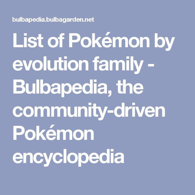 List of Pokémon by evolution family - Bulbapedia, the community-driven Pokémon encyclopedia