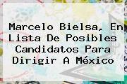 http://tecnoautos.com/wp-content/uploads/imagenes/tendencias/thumbs/marcelo-bielsa-en-lista-de-posibles-candidatos-para-dirigir-a-mexico.jpg Marcelo Bielsa. Marcelo Bielsa, en lista de posibles candidatos para dirigir a México, Enlaces, Imágenes, Videos y Tweets - http://tecnoautos.com/actualidad/marcelo-bielsa-marcelo-bielsa-en-lista-de-posibles-candidatos-para-dirigir-a-mexico/