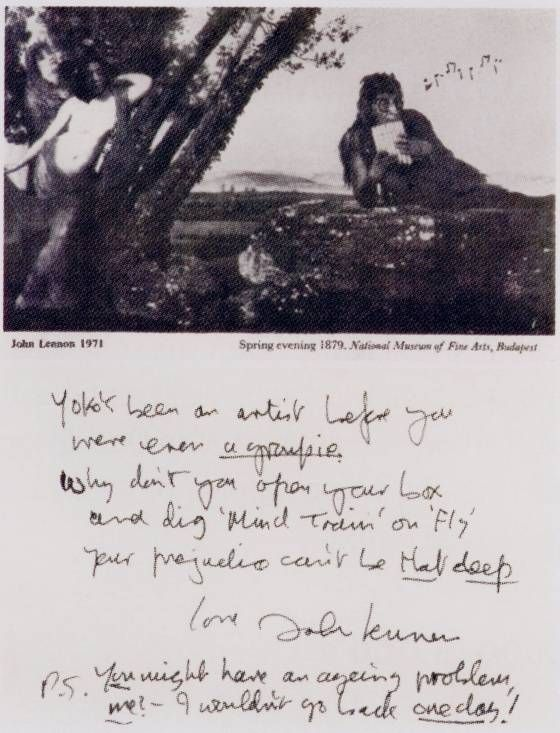"""John Lennon's Angry Letter to a groupie:     """"Yoko's been an artist before you were even a groupie.   Why don't you open your box and dig 'Mind Train' or 'Fly'  Your prejudice can't be that deep  Love, John Lennon  P.S. you might have an ageing problem,  me? –I wouldn't go back one day!     More letters at: http://www.vulture.com/2012/10/ps-i-hate-you-the-angry-john-lennon-letters.html     #johnlennon #beatles #yokoono"""