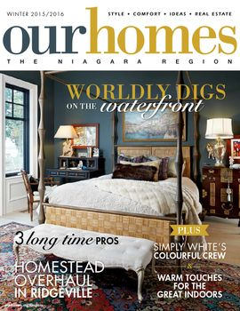 OUR HOMES Niagara Winter 2015/2016 http://www.ourhomes.ca/niagara/archive/498