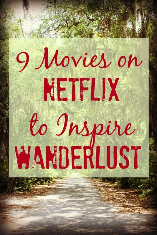 9 Movies on #Netflix to inspire #wanderlust                                                                                                                                                                                 More