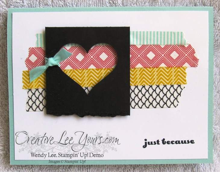 just because, washi tape, sweetheart punch, July 2014 FMN class, by Wendy Lee, #creativeleeyours, Stampin Up!,