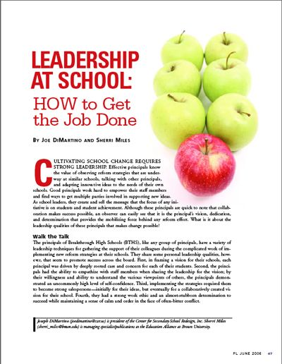"""Leadership at School—How to Get the Job Done."" It takes a strong and persuasive leader to cultivate school change. What are the leadership qualities of effective principals that makes change possible? Co-written for the National Association of Secondary School Principals' quarterly magazine, Principal Leadership."