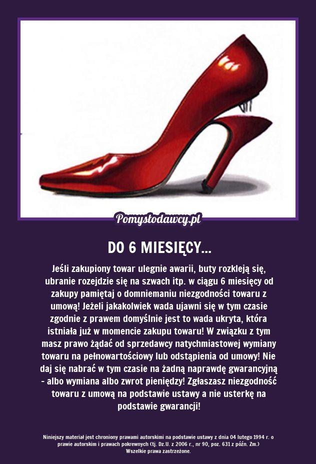 Jeśli zakupiony towar ulegnie awarii, buty rozkleją się, ubranie rozejdzie się na szwach itp. w ciągu 6 miesięcy od zakupy pamiętaj o domniemaniu niezgodności towaru z umową! Jeżeli jakakolwiek wada ujawni się w tym czasie zgodnie z prawem domyślnie jest to wada ukryta, która istniała już w momencie zakupu towaru! W związku z tym masz prawo żądać od sprzedawcy natychmiastowej wymiany towaru na pełnowartościowy lub odstąpienia od umowy! Nie daj się nabrać w tym czasie na żadną naprawdę ...