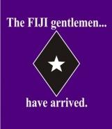 Phi Gamma Delta, the FIJI gentlemen have arrived