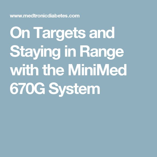 On Targets and Staying in Range with the MiniMed 670G System
