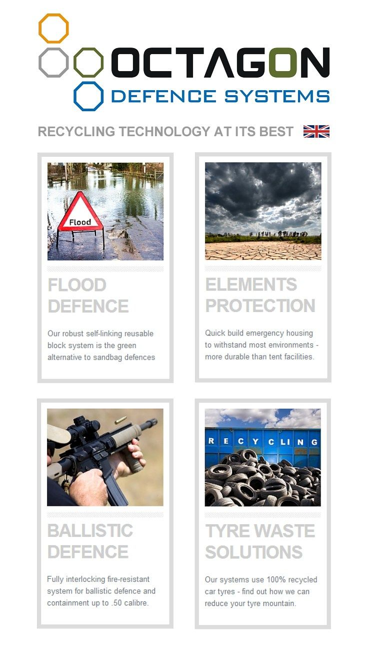 Octagon Defence - Recycling car tyres to make life and property saving products and solutions for Flood Defence, Element Protection, and Ballistic Containment