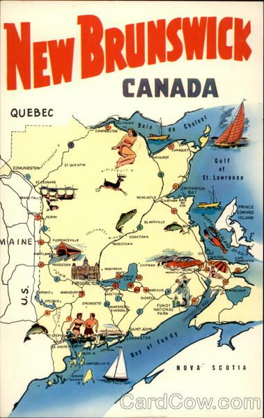 The Province of New Brunswick, Canada NORTH OF STATE OF MAINE west of Nova Scotia