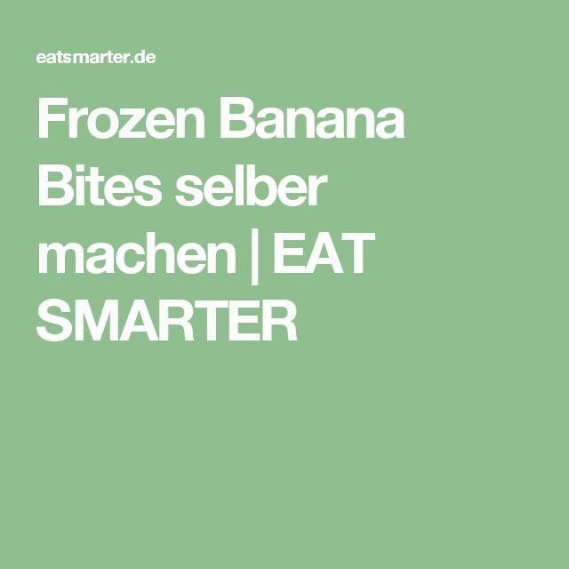 Frozen Banana Bites selber machen | EAT SMARTER
