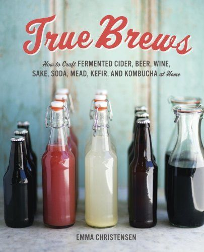 True Brews: How to Craft Fermented Cider, Beer, Wine, Sake, Soda, Mead, Kefir, and Kombucha at Home by Emma Christensen, http://www.amazon.com/gp/product/B00A9ET6J8/ref=as_li_tl?ie=UTF8&camp=1789&creative=390957&creativeASIN=B00A9ET6J8&linkCode=as2&tag=vilvie-20&linkId=WRAMUJIAIZX2JE3F