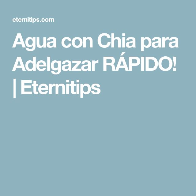 Agua con Chia para Adelgazar RÁPIDO! | Eternitips