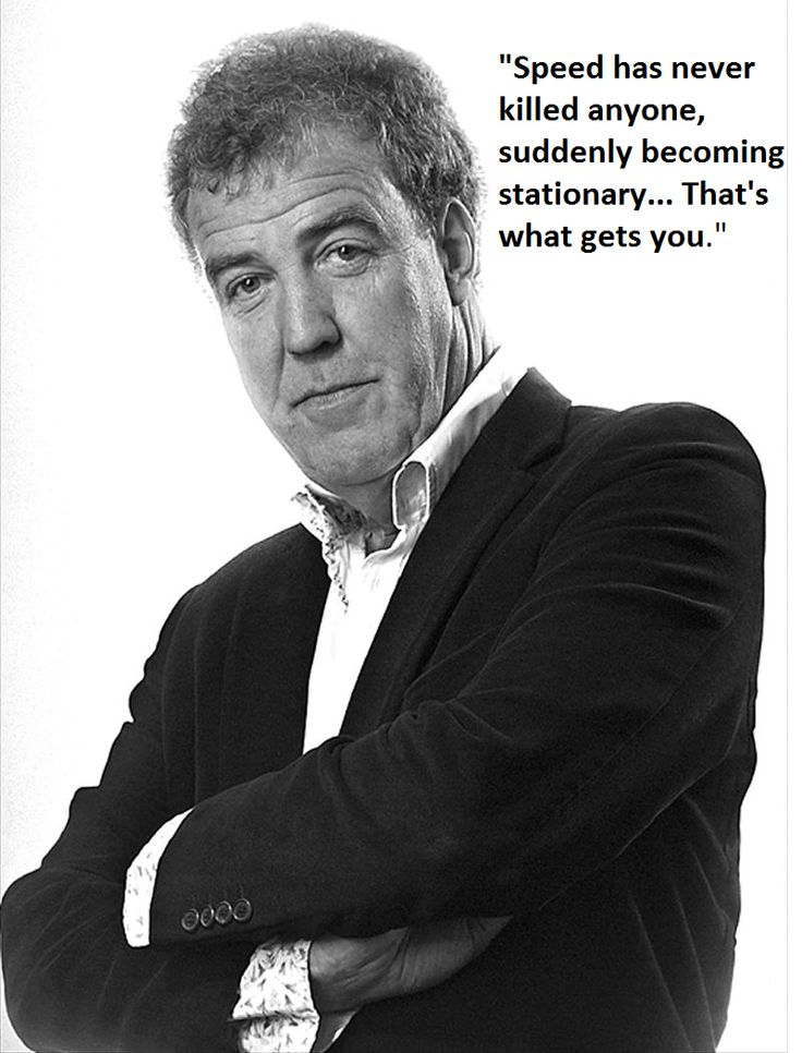 Jeremy Clarkson is the only one who can come up with a quote like this!