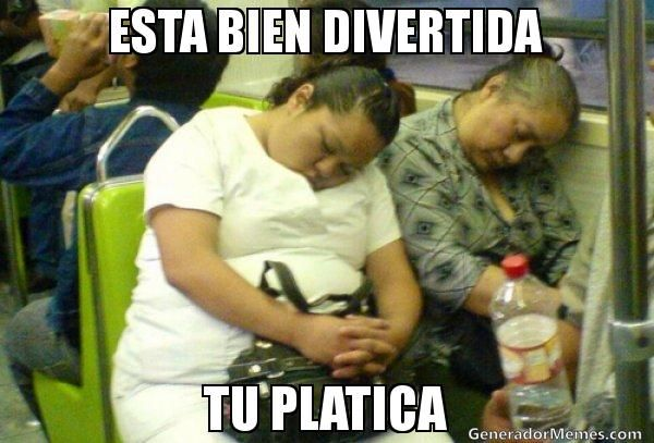 ESTA BIEN DIVERTIDA TU PLATICA - Meme gordas  | Crear Memes | Generador de Memes