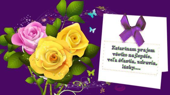 Katarínam prajem všetko najlepšie, veľa šťastia, zdravia, lásky...: