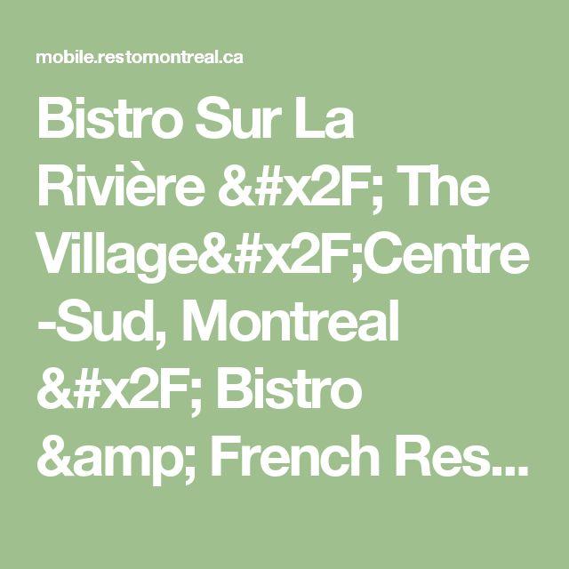 Bistro Sur La Rivière / The Village/Centre-Sud, Montreal / Bistro & French Restaurant | RestoMontreal