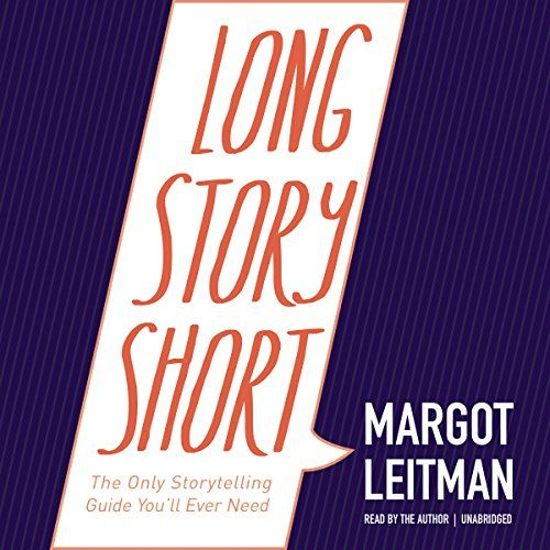 Long Story Short: The Only Storytelling Guide You'll Ever Need Audible – Unabridged Margot Leitman (Author, Narrator), Inc. Blackstone Audio (Publisher) 4.5 out of 5 stars    33 customer reviews