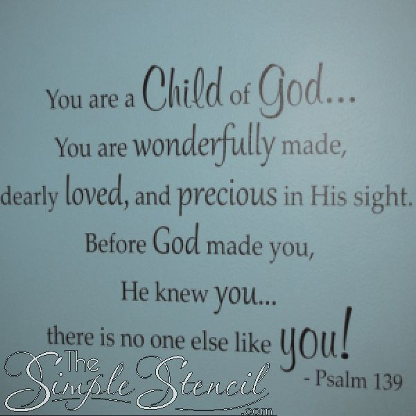 You are a child of God bible verse from Psalm 139 made into a beautiful vinyl wall sticker for your babies nursery or children's room