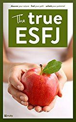 Understanding ESFJs in Relationships and How The ESFJ Gets Along With Other Types   Truity