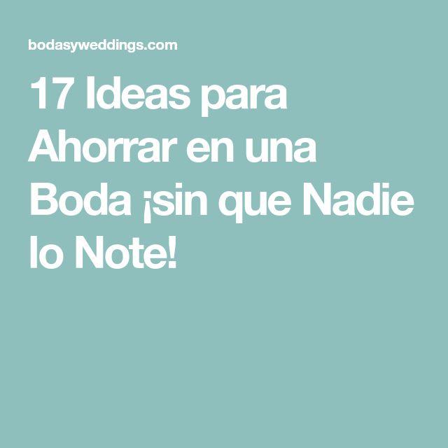 17 Ideas para Ahorrar en una Boda ¡sin que Nadie lo Note!