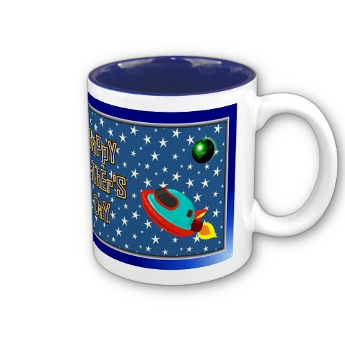 http://www.zazzle.com/happy_fathers_day_out_of_this_world_mug-168373026233554929
