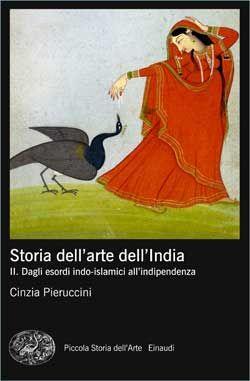 Cinzia Pieruccini, Storia dell'arte dell'India. Volume II. Piccola Storia dell'Arte