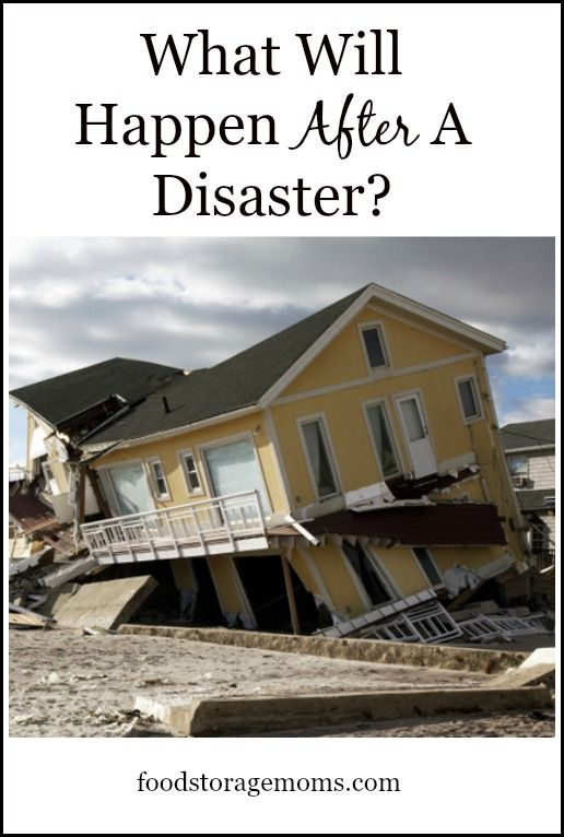 What Will Happen After A Disaster? | by FoodStorageMoms.com