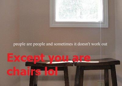 Hipster Edits. Chairs lol. Haha
