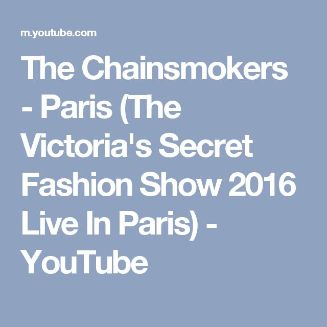 The Chainsmokers - Paris (The Victoria's Secret Fashion Show 2016 Live In Paris) - YouTube