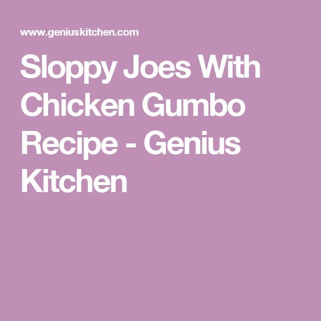 Sloppy Joes With Chicken Gumbo Recipe - Genius Kitchen