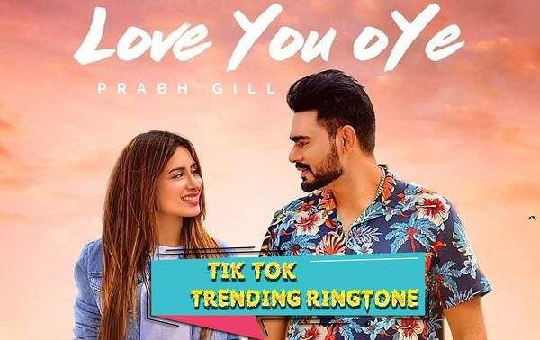 Tik Tok Trending Song Ringtone Download I Love You Janudi Ringtone Download Love You Oye Prabh Gill Single Trac Ringtone Download Trending Songs Viral Song