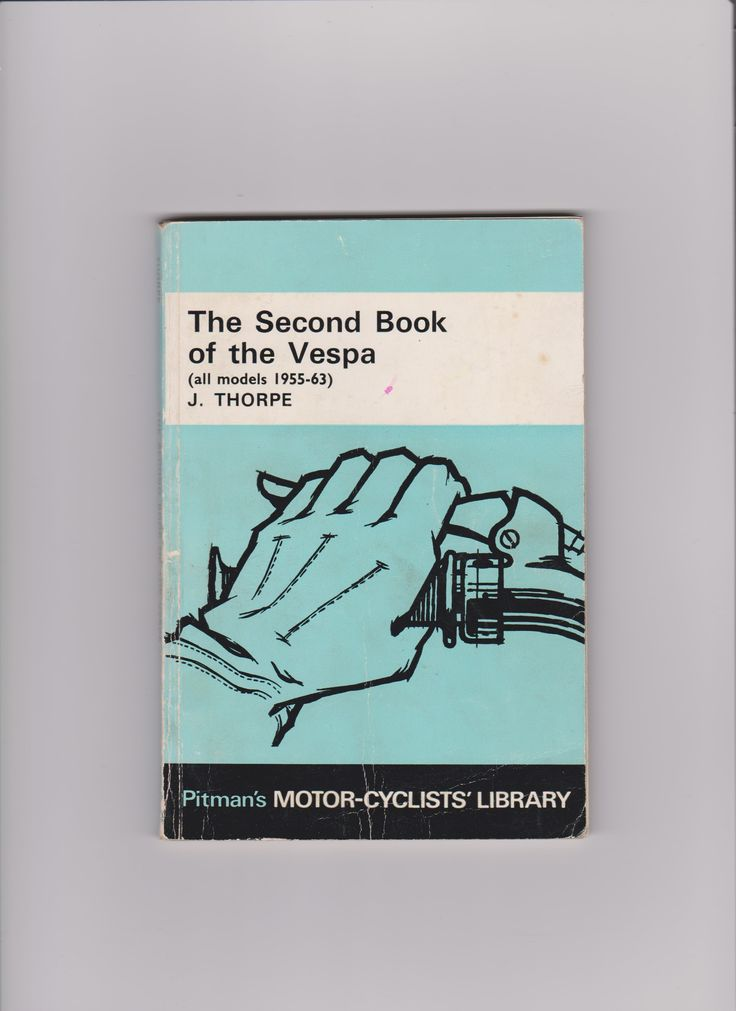 The second book of Vespa (englisch)  All models 1955-63  Autor: J. Thorpe Verlag: Sir Isaac Pitman&Sons Ltd, London (UK), 1964