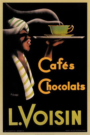 L. Voisin Cafes & Chocolats, 1935: Vintage Posters, Cafes Chocolats, Voisin Cafes, Coffee, Art Prints, Cafe Chocolat, Cafe K-Cup, Vintage Ads, Memorial Art