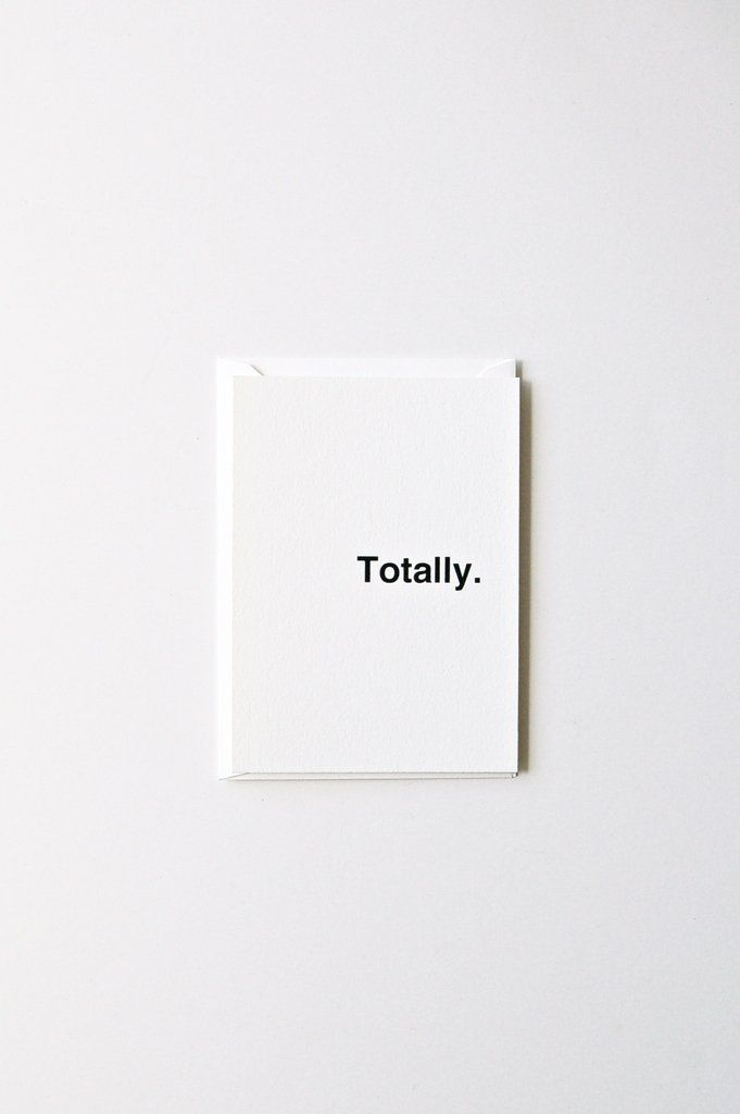 """In Haus Press Totally Card. Single folded note card w/ envelope, 4bar size (3.5"""" x 4 7/8"""") Black ink, letterpress printed on 110# soft white cotton paper Blank inside, so you can write your own messag"""