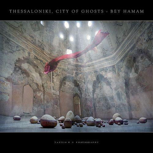 Thessaloniki, City of Ghosts - Bey Hamam